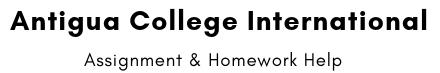 Antigua College International Assignment & Homework Help